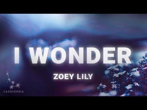 Zoey Lily - I Wonder (Lyrics)
