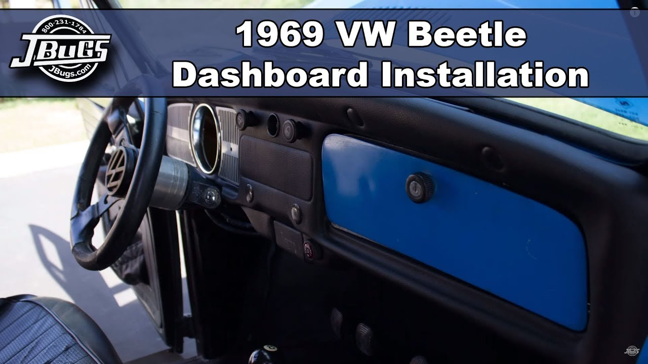 jbugs 1969 vw beetle dashboard installation [ 1280 x 720 Pixel ]