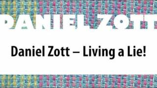 Daniel Zott - Living a Lie! (Official Version)