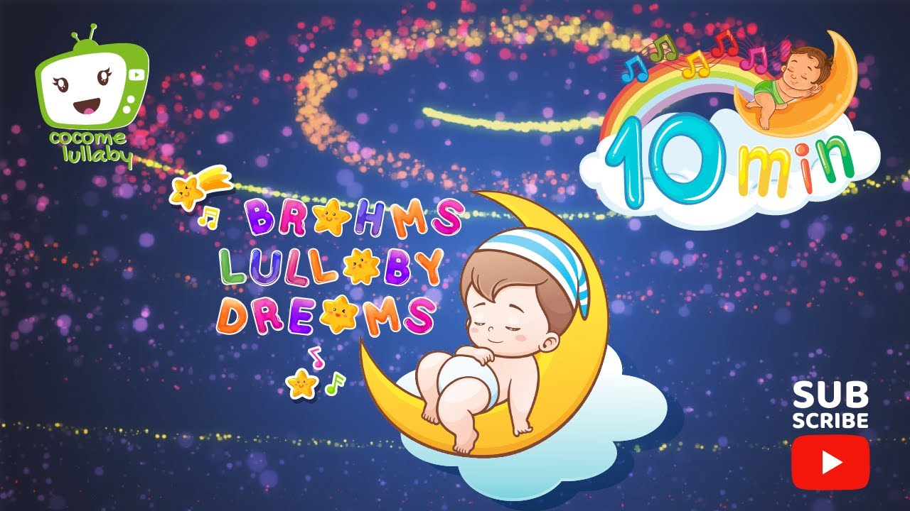 😴Lullaby For Babies To Go To Sleep❤️Baby Lullaby Songs Go To Sleep👶10 Minutes Brahms Lullaby Dreams🎵