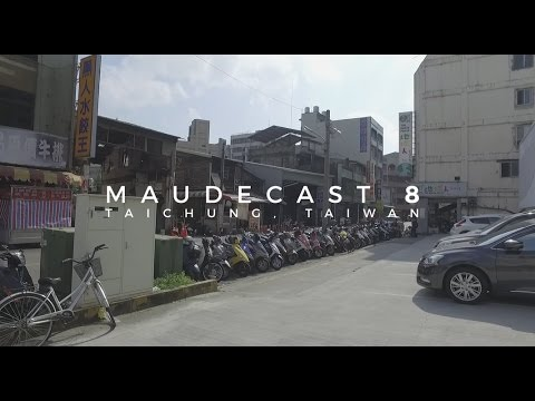 Maudecast 8 - Taichung, Taiwan