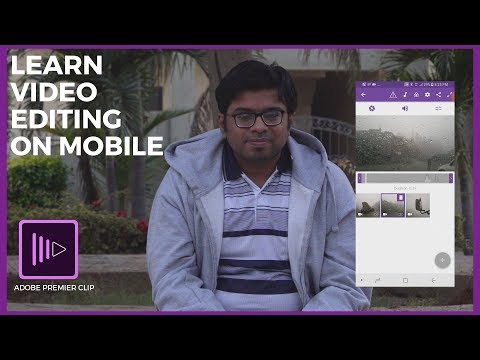 Learn Video Editing On Mobile: Adobe Premier Clip