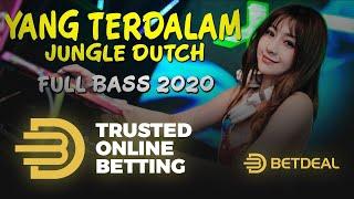 Download DJ YANG TERDALAM FT BETDEAL JUNGLE DUTCH FULL BASS 2020