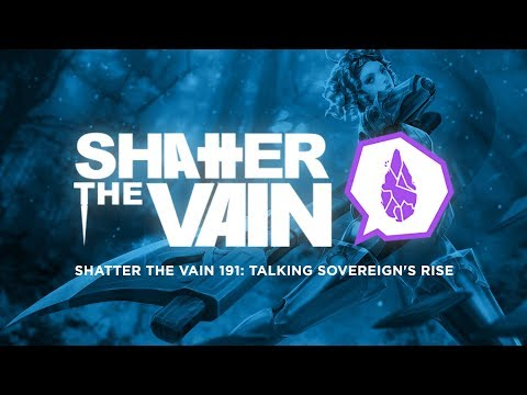 Shatter The Vain 191: Talking Sovereign's Rise