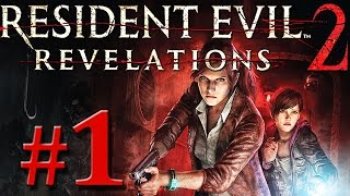 RESIDENT EVIL REVELATIONS 2 # 01 ★ Episode 1: Penal Colony [HD / 60fps]