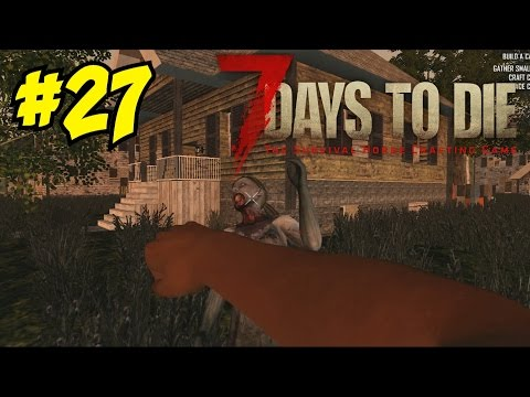 THE DRUNK AND DISORDERLY QUEST! - 7 DAYS TO DIE: THE RETURN (EPISODE 27)