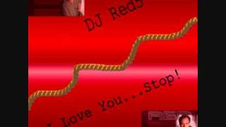 DJ Red5 - I Love You...Stop!.wmv
