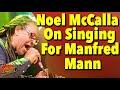 Capture de la vidéo Noel Mccalla On Singing In Manfred Mann'S Earth Band