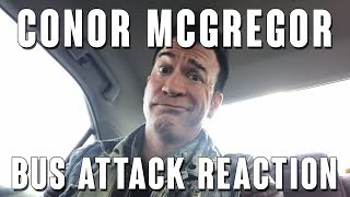 Reaction to Conor McGregor Bus Attack at UFC 223