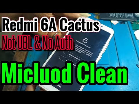 Redmi 6A Cactus Micloud Clean Not UBL & No Auth