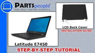 Dell Latitude E7450 LCD Back Cover Replacement Video Tutorial