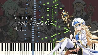 [FULL] Rightfully - Goblin Slayer OP - Piano Arrangement [Synthesia]