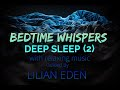 2 BEDTIME WHISPERS DEEP SLEEP GUIDED MEDITATION WITH MUSIC BY LILIAN EDEN mp3