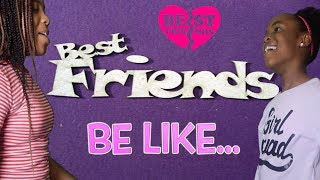 BEST FRIENDS BE LIKE... (FUNNY KIDS SKIT)