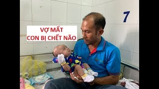 Vợ mất bỏ lại đứa con sơ sinh bị chết não cho người chồng nghèo khổ!!!