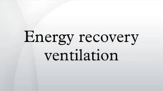 Energy recovery ventilation