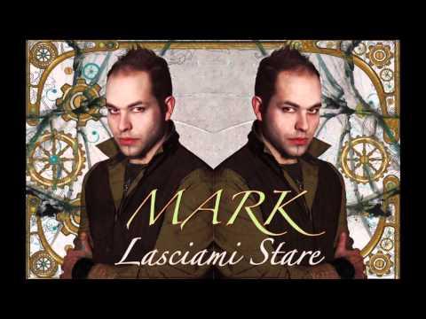 Mark - Lasciami Stare (Anteprima)