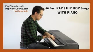 40 Best Rap / Hip Hop Songs with Piano: Instrumental Piano Medley in 1 Take