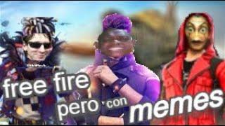 FREE FIRE PERO CON MEMES!!!