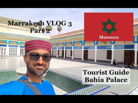 Guide to Bahia Palace, Marrakesh - Day 3 (Part 2)