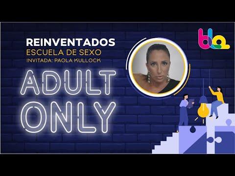 Reinventados Sexo en cuarentena con PAOLA KULLOCK