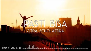 Citra Scholastika - Pasti Bisa (Lirik)