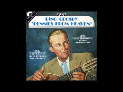 Bing Crosby - Pennies From Heaven (Billboard No.1 1936)