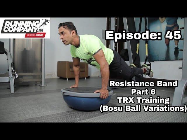 45 Episode Resistance Band (Part 6) TRX Training (Bosu Ball Variations)