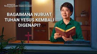 SUNGGUH SUARA YANG INDAH - Klip Film(1)Bagaimana Nubuat Tuhan Yesus Kembali Digenapi