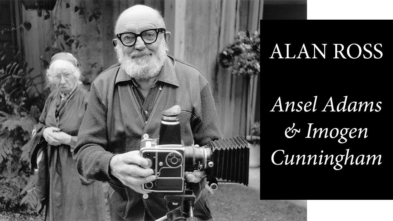 Alan Ross: Photographing Ansel Adams & Imogen Cunningham - YouTube