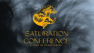 SATURATION CONFERENCE: DAY 2 - MORNING SESSION | Pastor Deane Wagner | The River FCC