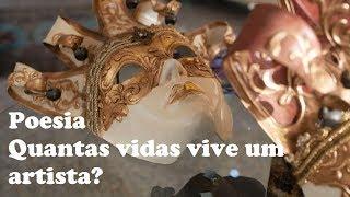 Vídeo-poema: Quantas vidas vive um artista?  Vídeo-poem: How many lives an artist?