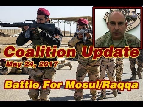 Battle For Mosul/Raqqa: 5-24-17. Informative Ops Update From Air Force General In Baghdad.