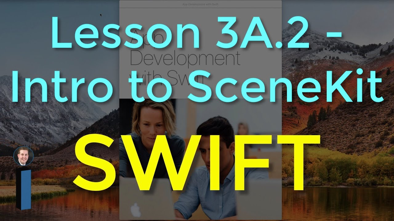 Lesson 3A 2: Introduction to SceneKit - App Development with Swift