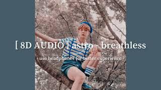 [8D AUDIO] astro (아스트로) - breathless (숨가빠)