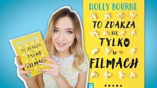 TO ZDARZA SIĘ TYLKO W FILMACH - Holly Bourne  (konkurs!)