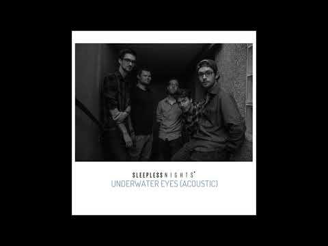 Sleepless Nights - Underwater Eyes (Acoustic)