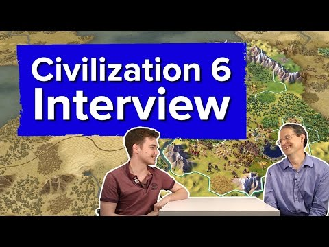 Civilization 6 Interview - 18 minutes with lead designer, Ed Beach (plus some new gameplay)