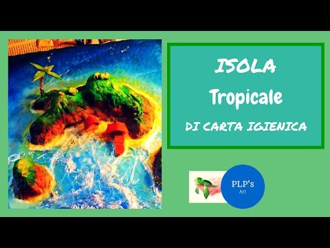 How to make a tropical island with toilet paper! Patri italian artist.