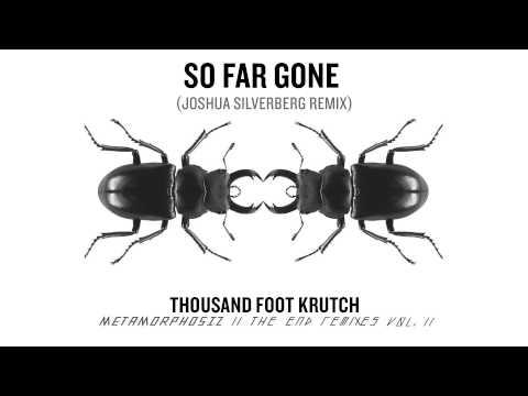 Thousand Foot Krutch: So Far Gone Joshua Silverberg Remix  Audio