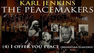 Karl Jenkins' Peacemakers (04) I offer you peace