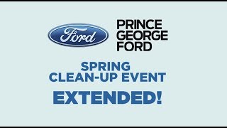 Spring Cleanup EXTENDED | Prince George Ford