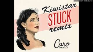 "Caro Emerald - Stuck (Kiwistar ""Club Edit"" Remix)"