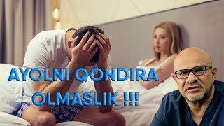 Jinsiy tarbiya #4 AYOLNI QONDIRA OLMASLIK !!!