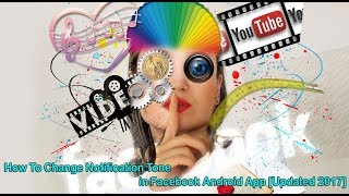 How To Change Notification Tone in Facebook Android App Updated 2017