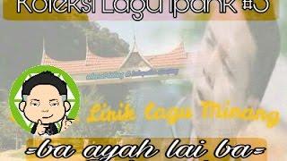 Lirik lagu Minang terbaru Ipank - Ba Ayah Lai Ba Bako Tido