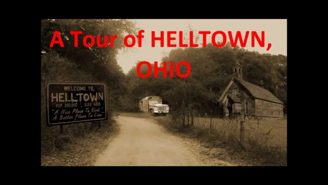 A Trip To Helltown Ohio Youtube