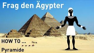 Frag den Ägypter 01 - How To Pyramide