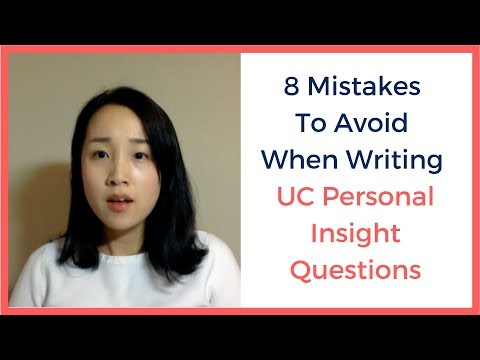 8 Mistakes To Avoid When Writing UC Personal Insight Questions