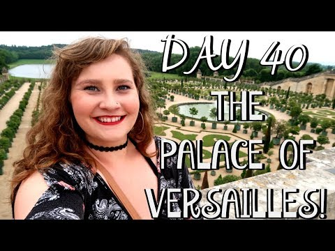 VISITING THE PALACE OF VERSAILLES! | EUROPE TRAVEL VLOG | DAY 40